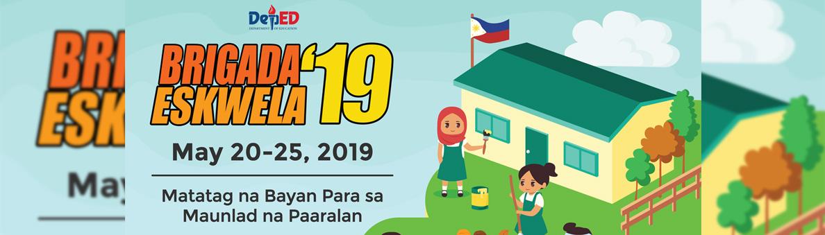 Brigada Eskwela '19 Theme: Matatag na Bayan Para sa Maunlad na Paaralan (May 20-25, 2019)